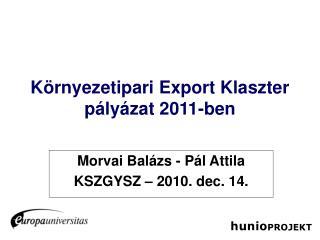 K rnyezetipari Export Klaszter p ly zat 2011-ben