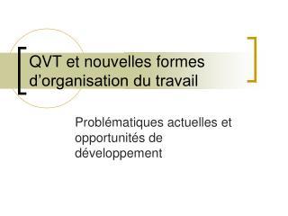 QVT et nouvelles formes d organisation du travail