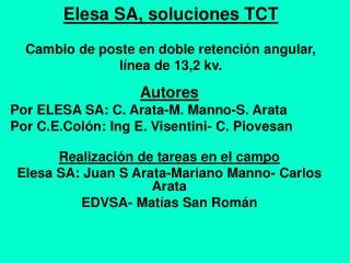 Elesa SA, soluciones TCT  Cambio de poste en doble retenci n angular, l nea de 13,2 kv.