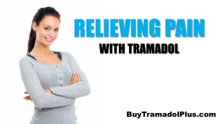 Relieving Pain With Tramadol