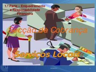 1.  Parte   Enquadramento e Responsabilidade Financeira