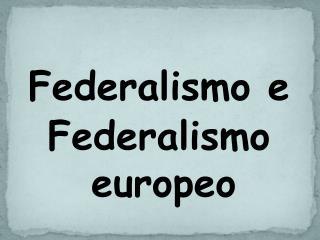 Federalismo e  Federalismo europeo