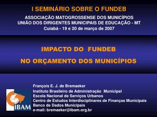 Fran ois E. J. de Bremaeker Instituto Brasileiro de Administra  o  Municipal  Escola Nacional de Servi os Urbanos Centro