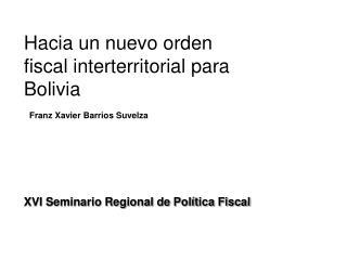 Hacia un nuevo orden fiscal interterritorial para Bolivia