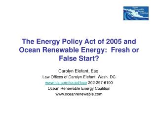 The Energy Policy Act of 2005 and Ocean Renewable Energy:  Fresh or False Start