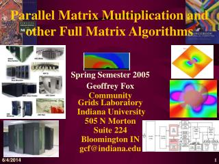 Parallel Matrix Multiplication and other Full Matrix Algorithms
