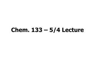 Chem. 133  5