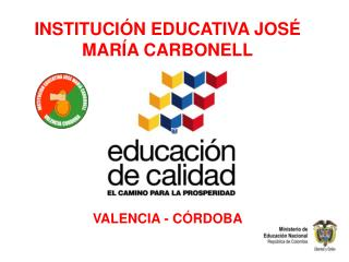 INSTITUCI N EDUCATIVA JOS  MAR A CARBONELL