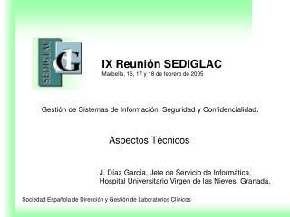 IX Reuni n SEDIGLAC Marbella, 16, 17 y 18 de febrero de 2005