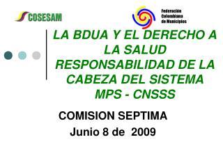 LA BDUA Y EL DERECHO A LA SALUD RESPONSABILIDAD DE LA CABEZA DEL SISTEMA  MPS - CNSSS