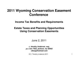 2011 Wyoming Conservation Easement Conference    Income Tax Benefits and Requirements  Estate Taxes and Planning Opportu