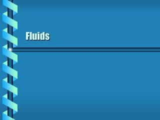Fluids