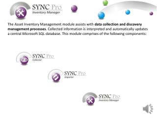 The Asset Inventory Management module assists with data collection and discovery management processes. Collected informa