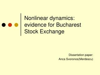 Nonlinear dynamics:  evidence for Bucharest Stock Exchange