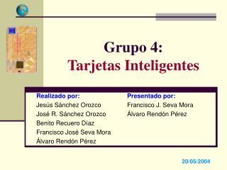 Grupo 4: Tarjetas Inteligentes