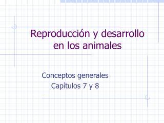 Reproducci n y desarrollo  en los animales