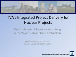 TVA s Integrated Project Delivery for Nuclear Projects