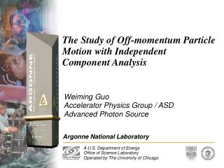 The Study of Off-momentum Particle Motion with Independent Component Analysis