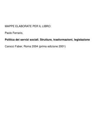 MAPPE ELABORATE PER IL LIBRO: Paolo Ferrario,  Politica dei servizi sociali. Strutture, trasformazioni, legislazione Car