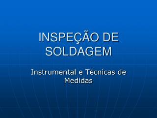 INSPE  O DE SOLDAGEM