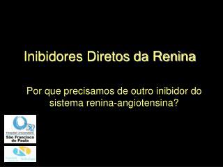 Inibidores Diretos da Renina
