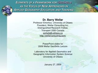 Dr. Barry Wellar  Professor Emeritus, University of Ottawa President, Wellar Consulting Inc. Distinguished Research Fell
