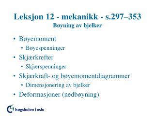 Leksjon 12 - mekanikk - s.297 353 B yning av bjelker