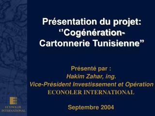 Pr sentation du projet:   Cog n ration-  Cartonnerie Tunisienne