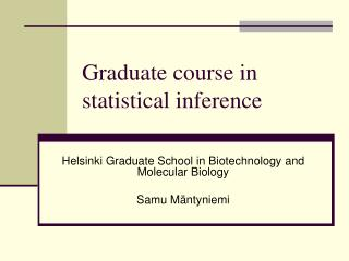 Graduate course in statistical inference