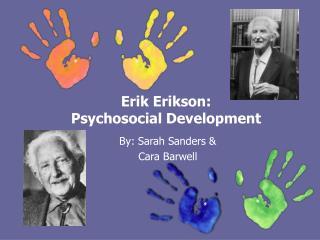 Erik Erikson:  Psychosocial Development
