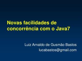 Novas facilidades de concorr ncia com o Java7