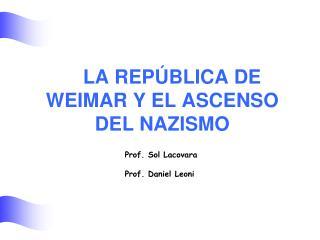 LA REP BLICA DE WEIMAR Y EL ASCENSO DEL NAZISMO