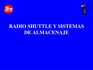 RADIO SHUTTLE Y SISTEMAS DE ALMACENAJE
