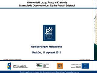 Outsourcing w Malopolsce  Krak w, 11 styczen 2011