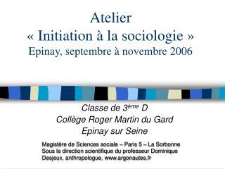 Atelier   Initiation   la sociologie   Epinay, septembre   novembre 2006