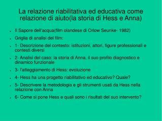 La relazione riabilitativa ed educativa come relazione di aiutola storia di Hess e Anna