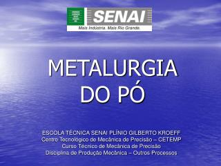 METALURGIA DO P