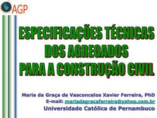 Maria da Gra a de Vasconcelos Xavier Ferreira, PhD E-mail: mariadagracaferreirayahoo.br Universidade Cat lica de Pernamb