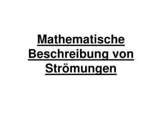 Mathematische Beschreibung von Str mungen