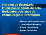 Intranet da Secretaria Municipal de Sa de de Belo Horizonte: dois anos de comunica  o e informa  o