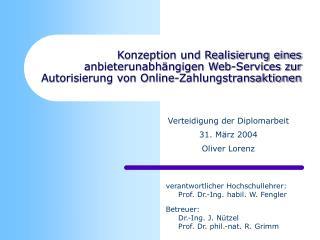 Konzeption und Realisierung eines anbieterunabh ngigen Web-Services zur Autorisierung von Online-Zahlungstransaktionen