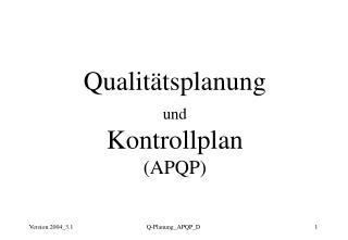 Qualit tsplanung  und Kontrollplan  APQP