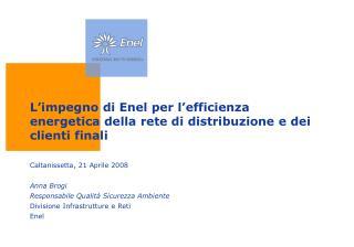 L impegno di Enel per l efficienza energetica della rete di distribuzione e dei clienti finali