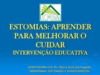 ESTOMIAS: APRENDER PARA MELHORAR O CUIDAR INTERVEN  O EDUCATIVA