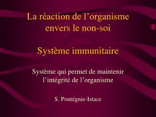 La r action de l organisme envers le non-soi  Syst me immunitaire