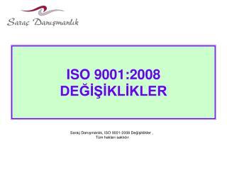 ISO 9001:2008 DEGISIKLIKLER