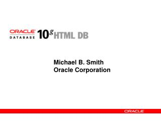 Michael B. Smith Oracle Corporation