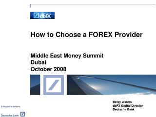 How to Choose a FOREX Provider   Middle East Money Summit Dubai October 2008