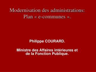 Modernisation des administrations: Plan   e-communes  .