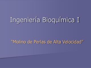 Ingenier a Bioqu mica I